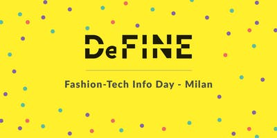 DeFINE Fashion-Tech Info Day - Milan
