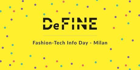 DeFINE Fashion-Tech Info Day - Milan biglietti