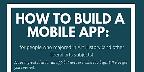 Create a Mobile App: A crash course for liberal arts majors