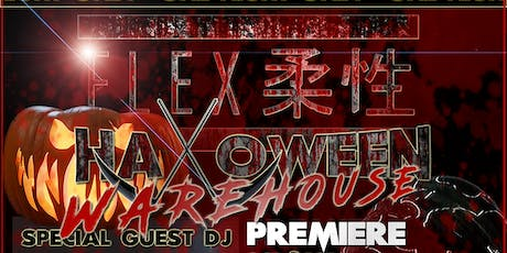 FLEX HALLOWEEN WAREHOUSE PREMIERE tickets