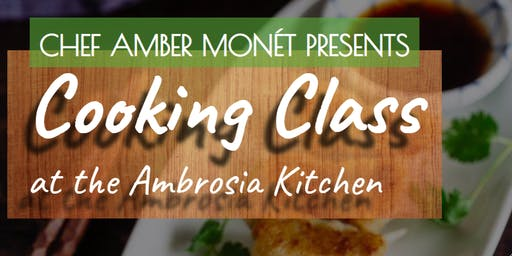 Cooking with Chef Amber Monét: The Dumpling Edition