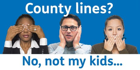 'No, not my kids' - County Lines Talk - Bower Park Academy tickets