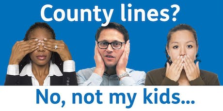 'No, not my kids' - County Lines Talk - Havering Town Hall tickets
