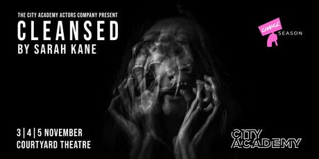Cleansed by Sarah Kane | The City Academy Actors Company tickets