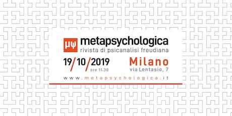 "Inaugurazione ""Metapsychologica - Rivista di psicanalisi freudiana"" biglietti"