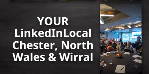 LinkedInLocal Chester, North Wales & Wirral