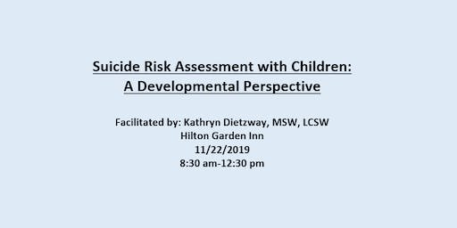 Suicide Risk Assessment with Children: A Developmental Perspective