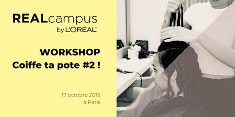 "Workshop ""Techniques de coiffure : coiffe ta pote #2 !"" tickets"