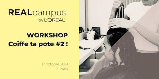 """Workshop """"Techniques de coiffure : coiffe ta pote #2 !"""""""