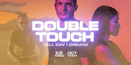Sub Rosa pres. Double Touch (All Day I Dream) tickets