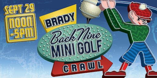 Brady Back Nine Mini Golf Crawl