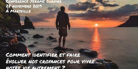 Conférence sur les croyances limitantes de Jérôme Curnier 28 novembre 2019 à Marseille billets
