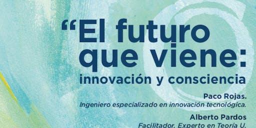 """Conferencia """"El futuro que viene: innovación y consciencia"""""""