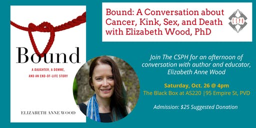 Bound: A Conversation about Cancer, Kink, Sex, & Death with Elizabeth Wood