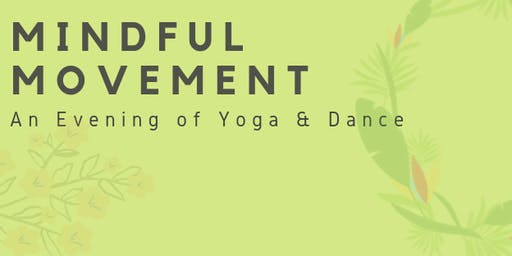 Mindful Movement: An Evening of Yoga & Dance