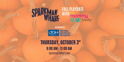 Sparkman Wharf & Mommy Spot Fall Playdate presented by Tampa General Hospital