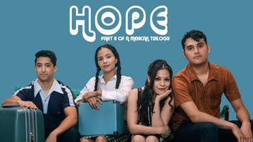 """""""Hope"""": Part II of a Mexican Trilogy"""