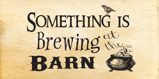 5th Annual...Something Is Brewing At The Barn...A Halloween Party!