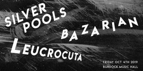 Silver Pools with Leucrocuta and Bazarian tickets