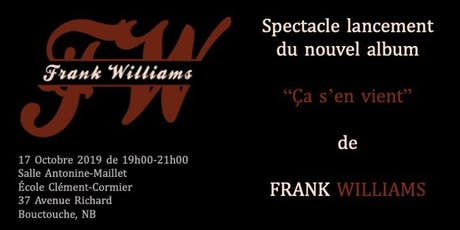 "Spectacle lancement d'album ""Ça s'en vient"" de Frank Williams tickets"