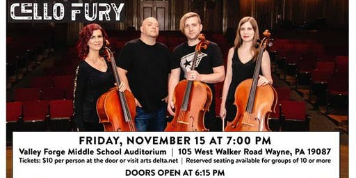 Cello Fury - FRIDAY, NOVEMBER 15 7:00 PM Valley Forge Middle School Audi