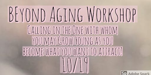 BEyond Aging Workshop 10/19