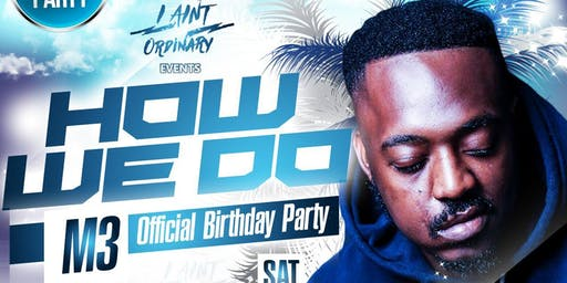 HOW WE DO - M3 OFFICIAL BIRTHDAY PARTY