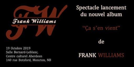"""Spectacle lancement d'album  """"Ça s'en vient"""" de  Frank Williams"""