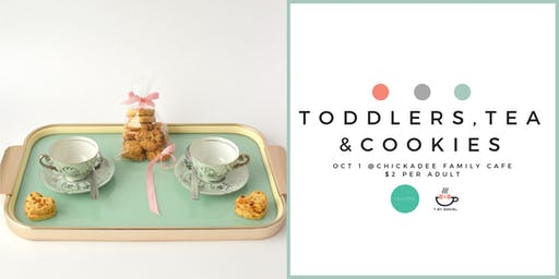 Toddlers, Tea and Cookies