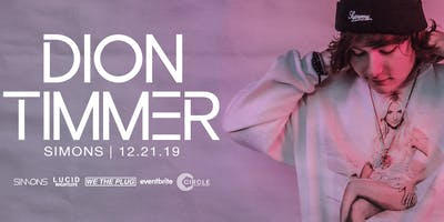 We The Plug Presents: DION TIMMER at Simons 12.21.2019
