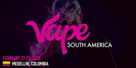 Vape South America: Medellín 2020 boletos
