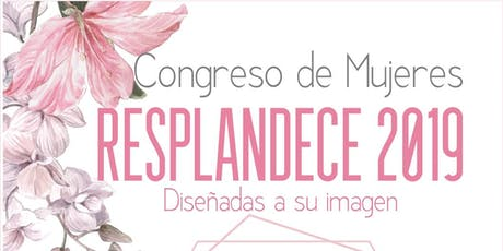 Congreso de Mujeres Resplandece 2019 entradas