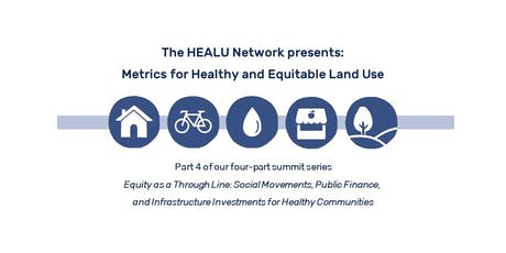 The HEALU Network Presents: Metrics for Healthy and Equitable Land Use tickets