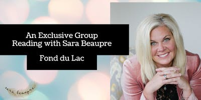 An Exclusive Group Reading with Psychic Medium Sara Beaupre ~ Fond du Lac