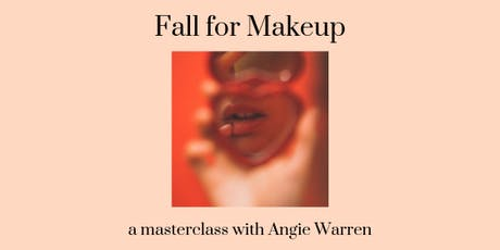 Fall for Makeup: A Masterclass with Angie Warren tickets