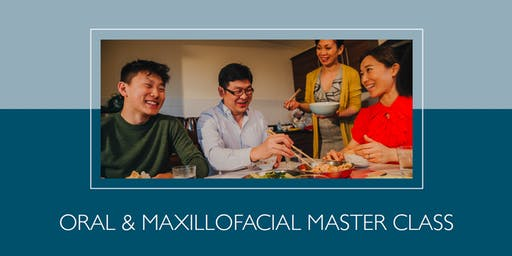 Complimentary Education for GP's: Oral & Maxillofacial Master Class