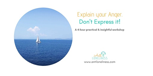 Explain your Anger. Don't Express it!