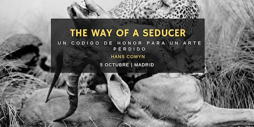 The Way of a Seducer: Un Código de Honor para un Arte Perdido