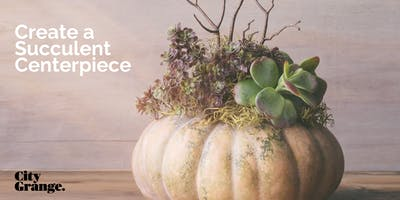 Create a Succulent Centerpiece - November 7
