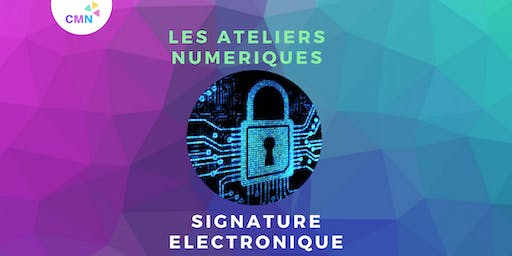 Atelier  SIGNATURE ELECTRONIQUE