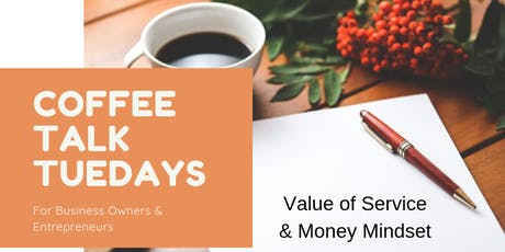 Coffee Talk Tuesdays for Business Owners & Entrepreneurs - Money Mindset tickets