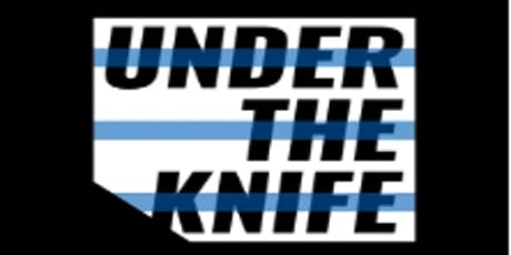 Under The Knife Screening tickets