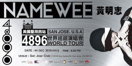 NAMEWEE 黃明志 4896 WORLD TOUR SAN JOSE , U.S.A. tickets