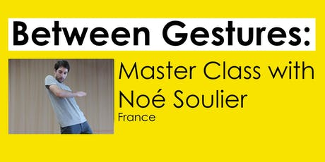 Between Gestures: Master Class with Noé Soulier tickets
