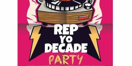 Rep Yo Decade Party tickets