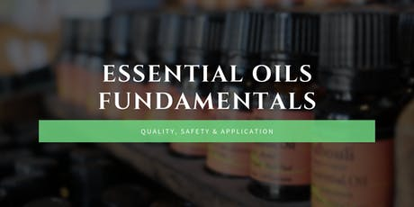 Essential Oil Fundamentals: Quality, Safety, and Application tickets