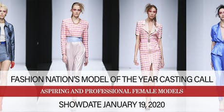 TALL FEMALE MODEL CASTING CALL FOR FASHION NATION'S MODEL OF THE YEAR tickets