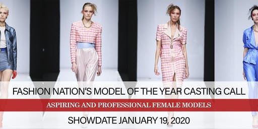 TALL FEMALE MODEL CASTING CALL FOR FASHION NATION'S MODEL OF THE YEAR