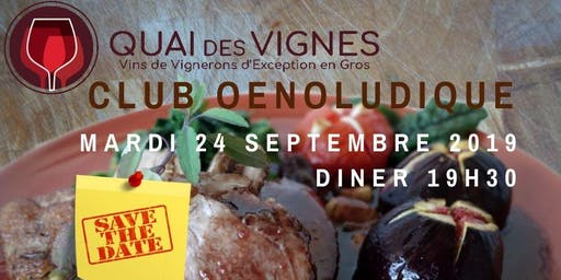 """Club Oenoludique Mardi 24 Septembre 2019 au Bar à Vin du """"QUAI45"""" - Diner sur Réservation."""