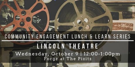 Community Engagement Lunch & Learn: Lincoln Theatre tickets